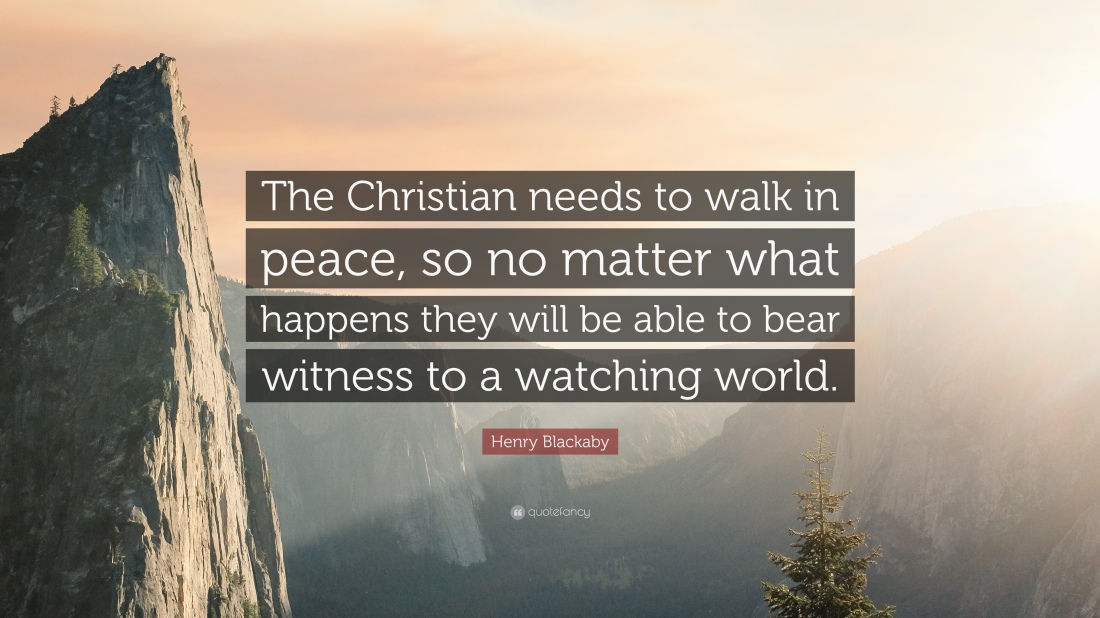 1248323-Henry-Blackaby-Quote-The-Christian-needs-to-walk-in-peace-so-no