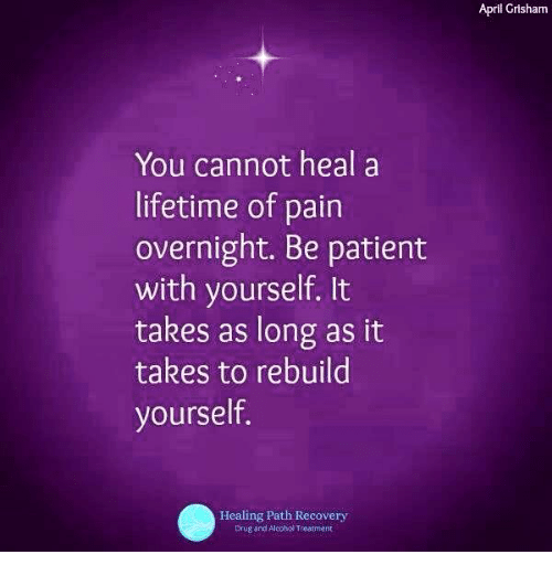 you-cannot-heal-a-lifetime-of-pain-overnight-be-patient-8416392